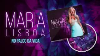 Maria Lisboa - No Palco da Vida (Oficial Audio)