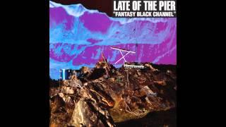 Late Of The Pier - Whitesnake