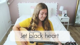 Jet black heart - 5 Seconds Of Summer Cover