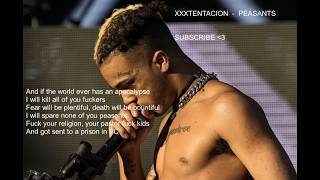 XXXTENTACION - PEASANTS LYRICS ( Freestyle XXL 2017 )