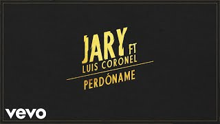 Jary - Perdóname (Cover Audio) ft. Luis Coronel