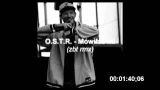 O.S.T.R. - Mówiłaś mi (zbt rmx)