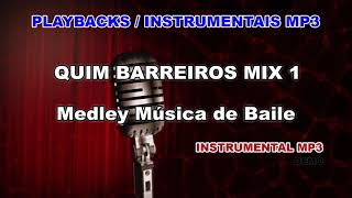 ♬ Playback / Instrumental Mp3 - QUIM BARREIROS MIX 1 - Medley Música de Baile