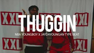 "NBA Youngboy x Jaydayoungan Type Beat "" Thuggin "" 2018 (Prod By TnTXD x Speakerbangerz)"
