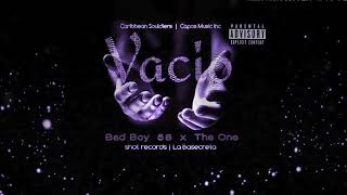 Bad Boy 58 ft The One - VACIO - (Audio Oficial)