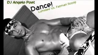Lumidee Vs  Fatman Scoop   Dance!  DJ Angelo Poet )