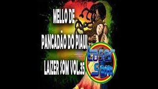 MELLÔ DE PANCADÃO DO PIAUI (LAIZER SOM VOL 35 2017)
