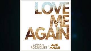 Adrian Rodriguez ft Juan Magan - Love Me Again (audio)