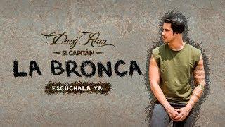 La Bronca - Dany Rian El Capitan | Video Oficial