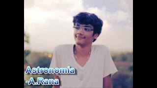 Astronomia By Aniesh Rana(On Guitar)