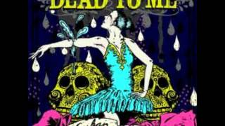 Dead To Me - Still Heartbeat