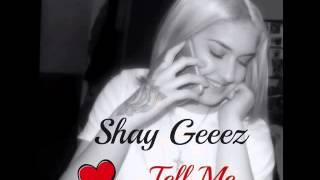 Shayla Gessler (Shay Geeez) Tell me (PROD BY. ShawtyChrisBeatz) Lyrics In Description