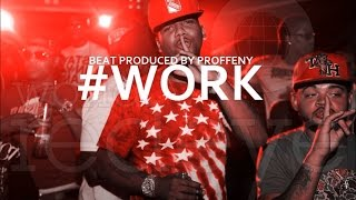 "Juelz Santana x Dave East Type Beat - "" #WORK "" (Prod.Proffeny)"