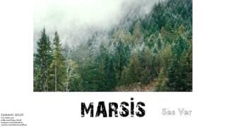 Marsis - Ses Ver [ Zamanı Geldi (Komoxtu Ora) © 2012 Kalan Müzik ]