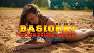 Basiorki - My som chlopcy śwarni (cover Baciary) (Levelon Remix)