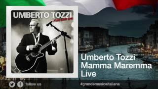 Umberto Tozzi - Mamma Maremma - Live