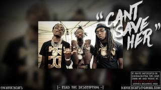 """Migos x Future x Gucci Mane x Rich The Kid Type Beat 2017 - """"Cant Save Her"""" @Kayoebeats"""