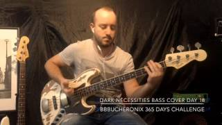Red Hot Chili Peppers - Dark Necessities (Bass Cover)(Day 18)