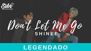 SHINee - Don't Let Me Go (legendado + romanização)