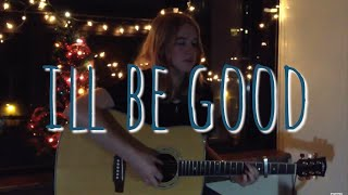 I'll Be Good - Jaymes Young (cover by Emma Beckett)
