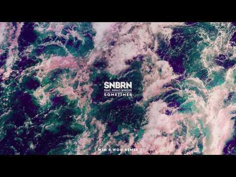 SNBRN - Sometimes feat. Holly Winter (Win & Woo Remix)