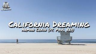 Arman Cekin - California Dreaming (ft  Paul Rey) (Lyrics)
