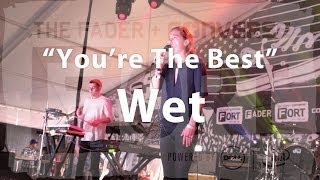 """Wet, """"You're The Best"""" - Live at The FADER FORT"""
