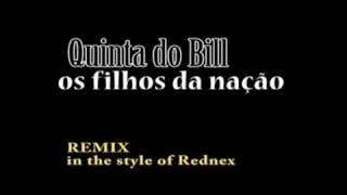 Quinta do Bill - Os Filhos da nação (remix Rednex style)