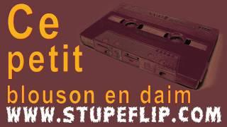 Stupeflip - Ce petit blouson en daim (T.H.I version)