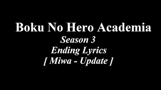 Boku No Hero Academia Season 3 Ending Lyrics [Miwa-Update]