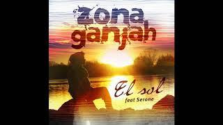 El sol -  Zona Ganjah Ft. Serone (Nuevo Single)