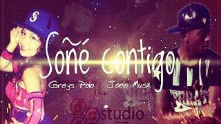 Joelo Musik - Soñe Contigo (Audio) Feat. Greys Polo ®