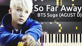 BTS Suga (AGUST D) - So Far Away ft. Suran - Piano Tutorial