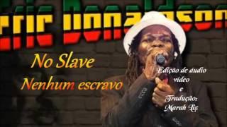 Erick Donaldson-No slave(tradução)