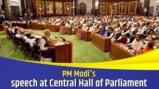 PM Modi's speech at Central Hall of Parliament