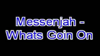 Messenjah - Whats Goin On