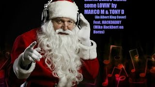 Santa Claus wants some Lovin' by Marco M & Tony D,  Feat Hackdaddy (Mike Hackbert) on Horns