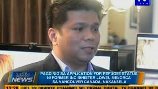 Hearing sa application for refugee status ni ex-INC minister Lowell Menorca sa Canada, nakansela