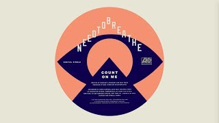 """NEEDTOBREATHE - """"COUNT ON ME"""" [Official Audio]"""