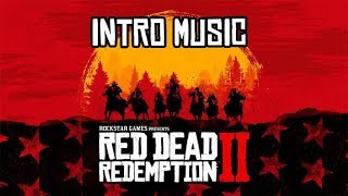 Red Dead Redemption 2 Official Soundtrack Intro Music