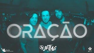 JetLag Music - Oração Feat. Léo Fressato | Clipe Oficial