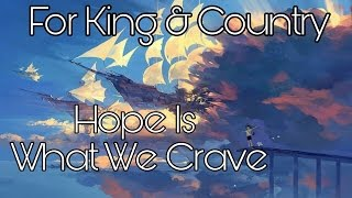 Nightcore - Hope Is What We Crave - For King & Country