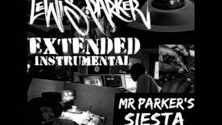 Lewis Parker - Mr Parker's Siesta [Extended Instrumental Loop]