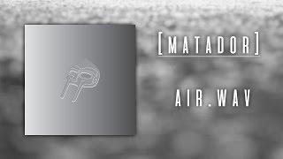 [matador] - air.wav