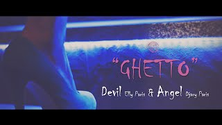 "Devil (Elly Paris) & Angel (Djary Paris) - ""Ghetto"" (Official music video)"