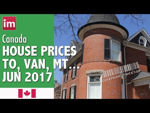 Home prices in Toronto Vancouver Montreal  (June 2017) | Cost of living in Canada