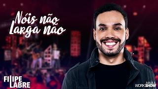Filipe Labre - Nóis Não Larga Não - DVD Nosso Momento