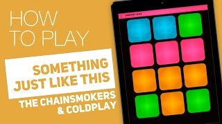 How to play: SOMETHING JUST LIKE THIS (The Chainsmokers & Coldplay) - SUPER PADS - Space Kit