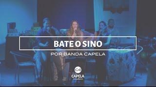 Bate o Sino | Natal 2016 | Banda Capela