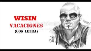 Wisin  - Vacaciones (CON LETRA)